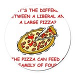 LIBERAL pizza Round Car Magnet