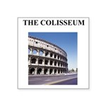 colisseum rome italy gifts Square Sticker 3