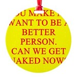 get naked Round Ornament