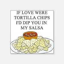"tortilla chips salsa sex joke Square Sticker 3"" x"