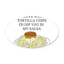 tortilla chips salsa sex joke Oval Car Magnet