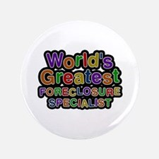 World's Greatest FORECLOSURE SPECIALIST Big Button