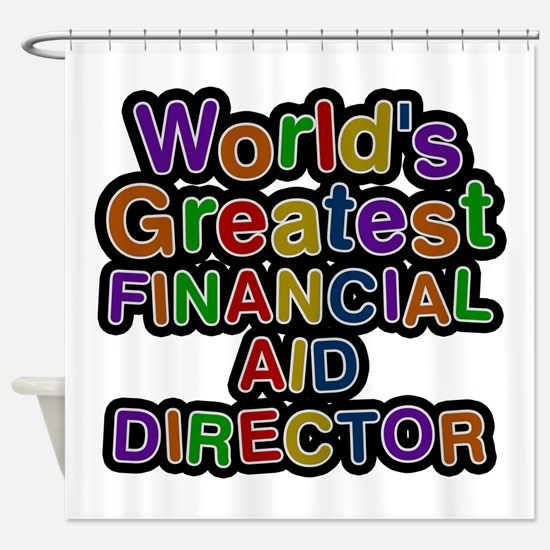 World's Greatest FINANCIAL AID DIRECTOR Shower Cur