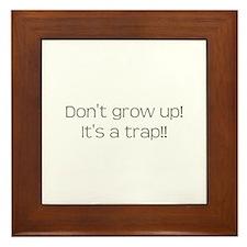 Dont grow up Framed Tile
