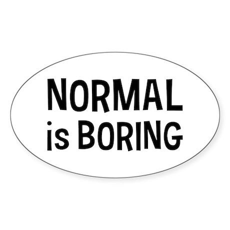 Normal Boring Sticker (Oval)