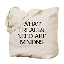 Really Need Minions Tote Bag