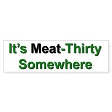 Meat-Thirty Bumper Bumper Sticker