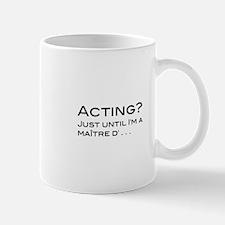 Actor/Waiter Mug