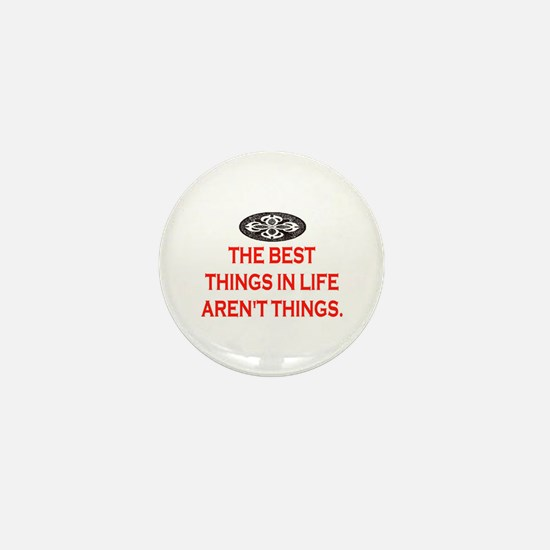 BEST THINGS IN LIFE Mini Button