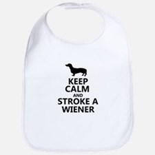 Keep calm and stroke a wiener Bib