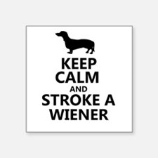 """Keep calm and stroke a wiener Square Sticker 3"""" x"""