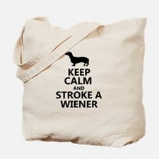 Keep calm and stroke a wiener Tote Bag