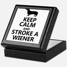 Keep calm and stroke a wiener Keepsake Box