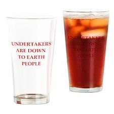 undertaker joke Drinking Glass