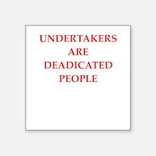 """undertaker joke Square Sticker 3"""" x 3"""""""