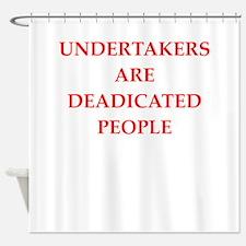 undertaker joke Shower Curtain