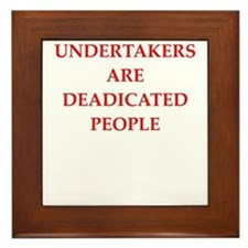 undertaker joke Framed Tile