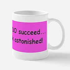Astonishing Success Mug
