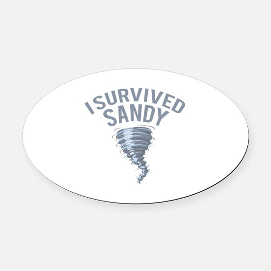 I Survived Hurricane Sandy Oval Car Magnet