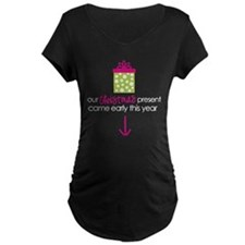 christmas present came early Maternity T-Shirt