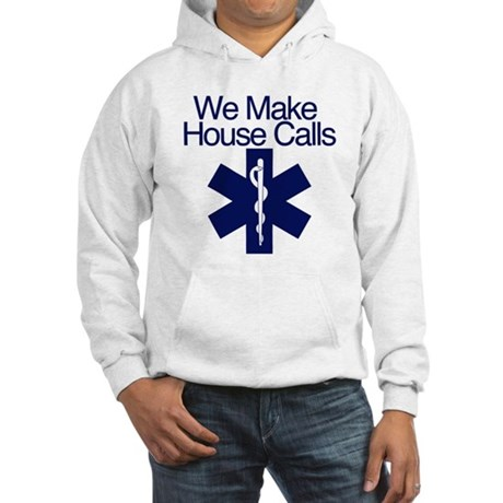 We Make House Calls Hooded Sweatshirt