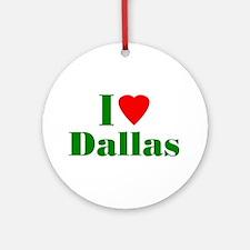 I Love Dallas Ornament (Round)