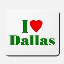 I Love Dallas Mousepad