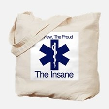 The Few, The Proud, The Insane Tote Bag