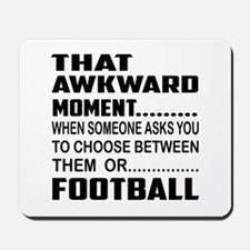 That Awkward Moment... Football Mousepad