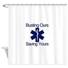 Busting Ours, Saving Yours Shower Curtain