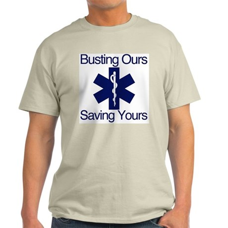 Busting Ours, Saving Yours Light T-Shirt