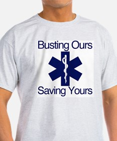 Busting Ours, Saving Yours T-Shirt