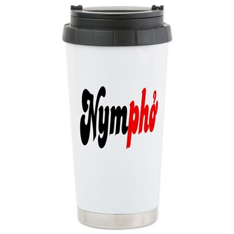Nympho Stainless Steel Travel Mug
