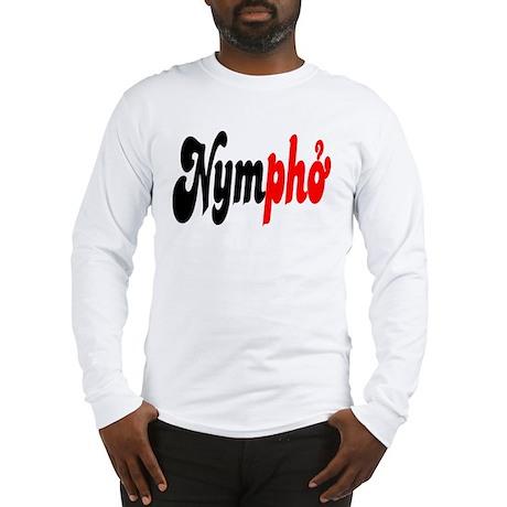 Nympho Long Sleeve T-Shirt