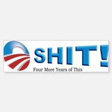 Oh Shit-Four More Years Bumper Bumper Sticker