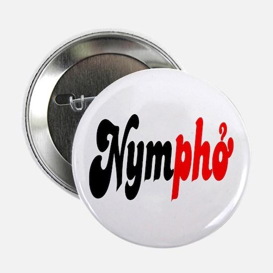 "Nympho 2.25"" Button"