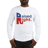 Raised right Long Sleeve T Shirts