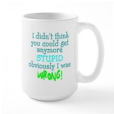I didnt think Mug