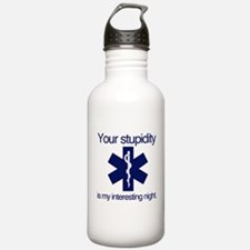 Your Stupidity is my Interesting Night. Water Bottle