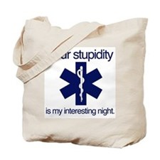 Your Stupidity is my Interesting Night. Tote Bag