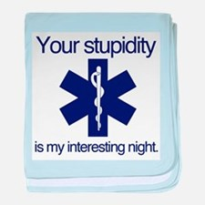 Your Stupidity is my Interesting Night. baby blank