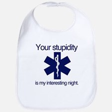 Your Stupidity is my Interesting Night. Bib
