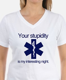 Your Stupidity is my Interesting Night. Shirt