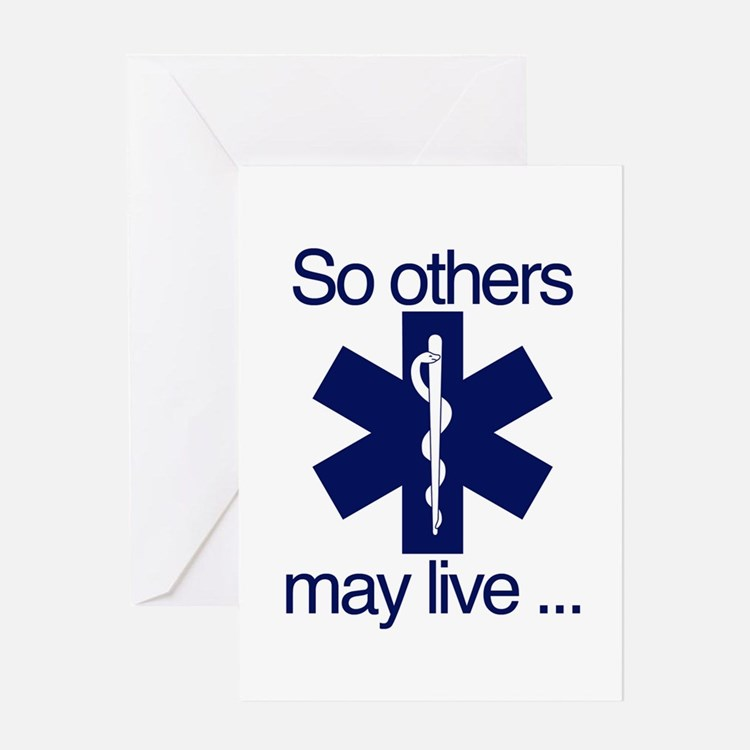 So others may live ... Greeting Card