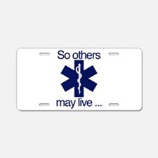 So others may live ... Aluminum License Plate
