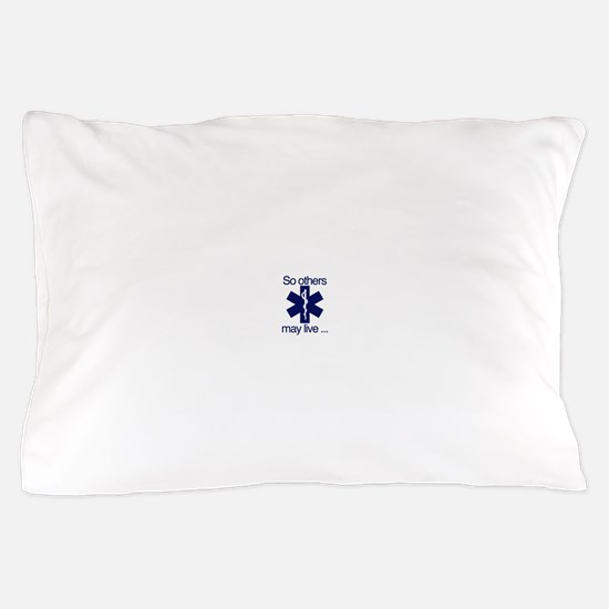 So others may live ... Pillow Case