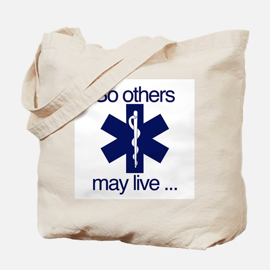 So others may live ... Tote Bag