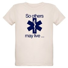 So others may live ... T-Shirt
