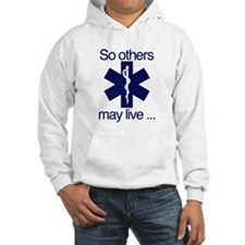 So others may live ... Hoodie