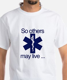 So others may live ... Shirt